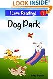 "Dog Park:  An ""I Love Reading"" Level 1 Reader"