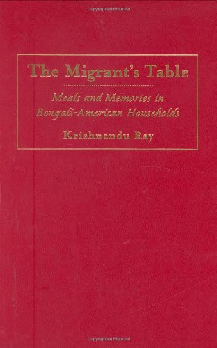 The Migrant's Table: Meals and Memories in Bengali-American Households