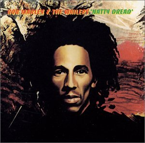 Bob Marley and The Wailers - Natty Dread - Zortam Music