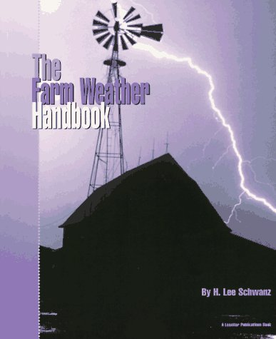 Farm Weather Handbook, LEE H. SCHWANZ