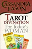 Tarot Divination for Today's Woman (0572018126) by Eason, Cassandra
