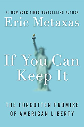 If You Can Keep It: The Forgotten Promise of American Liberty (You Can Can compare prices)