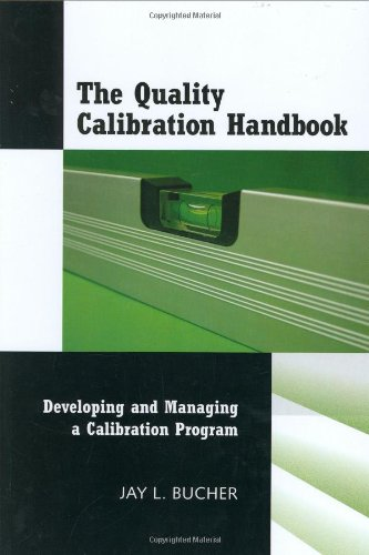 The Quality Calibration Handbook: Developing and Managing a Calibration Program - Hard-cover - ASQ Quality Press - AZ-0873897048  - ISBN:0873897048