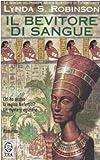 Bevitore di sangue. Le indagini del principe Meren alla corte di Tutankhamon vol. 5 (8850207417) by Lynda S. Robinson