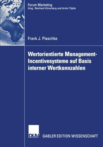 Wertorientierte Management-Incentivesysteme auf Basis interner Wertkennzahlen (Forum Marketing) (German Edition)