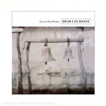DEAD CAN DANCE - Toward the Within [Re-Mastered] - Zortam Music
