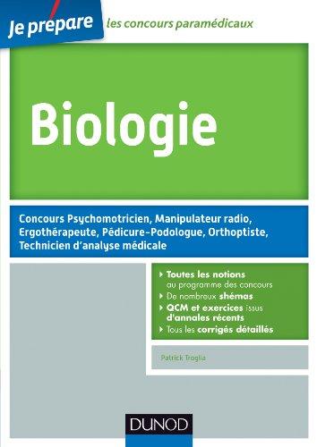 Biologie - Concours Psychomotricien, Manipulateur Radio, Ergothérapeute : Pédicure-Podologue, Orthoptiste, Technicien d'analyse médicale (Concours paramédicaux et sociaux)
