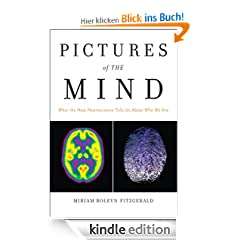 Pictures of the Mind: What the New Neuroscience Tells Us About Who We Are (FT Press Science)
