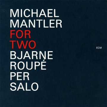 MICHAEL MANTLER FOR TWO