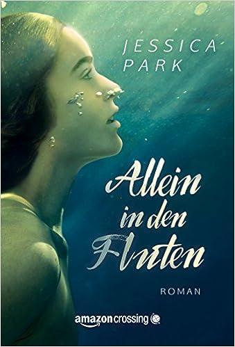 Allein in den Fluten eBook: <b>Jessica Park</b>, Melanie Kühner-Metzdorf: <b>...</b> - 41080mSYtYL._SX337_BO1,204,203,200_