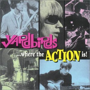 The Yardbirds - Where The Action Is! - Zortam Music