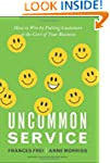 Uncommon Service: How to Win by Putti...