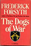 The Dogs of War (0670277533) by Forsyth, Frederick