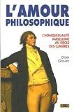 echange, troc Didier Godard - L'amour philosophique : L'homosexualité masculine au Siècle des Lumières