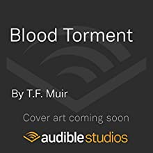 Blood Torment: DI Gilchrist, Book 6 Audiobook by T. F. Muir Narrated by To Be Announced
