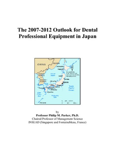 The 2007-2012 Outlook for Dental Professional Equipment in Japan
