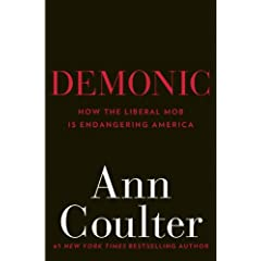 Demonic: How the Liberal Mob Is Endangering America - Ann Coulter