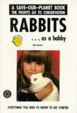 Rabbits: As a Hobby (Save-Our-Planet-Series), Bob Bennett
