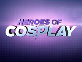 Heroes of Cosplay, Season 1 [HD]
