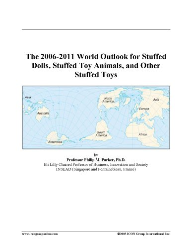 The 2006-2011 World Outlook for Stuffed Dolls, Stuffed Toy Animals, and Other Stuffed Toys