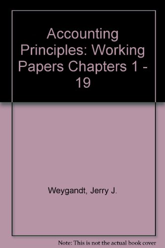 Working Papers Chapters 1-19 to Accompany Weygandt Accounting Principles