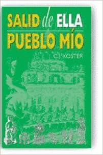 Salid de Ella, Pueblo Mio: C. J. Koster: 9780958435383: Amazon.com