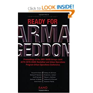 Ready for Amageddon: Proceedings of the 2001 Rand Arroyo-U.S. Army ACTD-CETO-USMC Nonlethal and Urban Operations Program Urban Operations Conference Russell W. Glenn