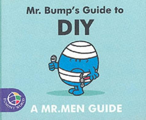 Mr. Bump's Guide to DIY (Mr. Men Grown Up Guides)