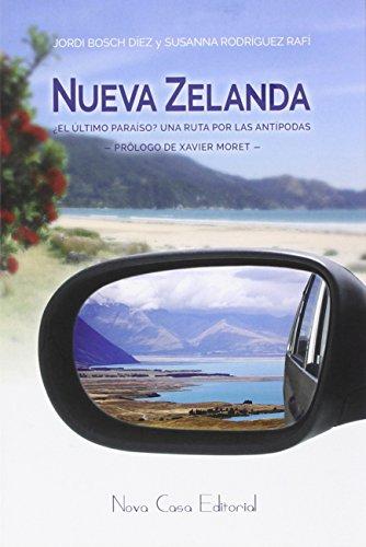 Nueva Zelanda, ¿el último paraíso?: Una ruta por los antípodas