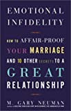 img - for Emotional Infidelity: How to Affair-Proof Your Marriage and 10 Other Secrets to a Great Relationship book / textbook / text book