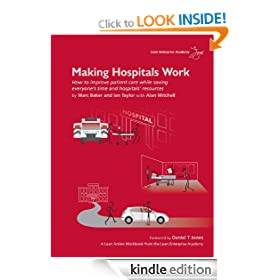 Making Hospitals Work: How to improve patient care while saving everyone's time and hospitals' resources