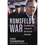 Rumsfeld's War: The Untold Story of America's Anti-Terrorist Commander ~ Rowan Scarborough