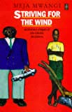 img - for Striving for the Wind (African Writers Series) book / textbook / text book