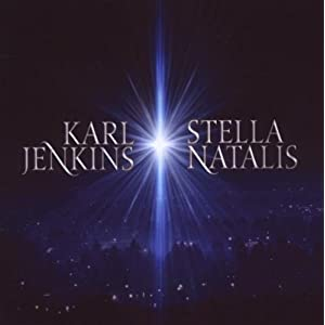 Karl Jenkins - Stella Natalis Joy To The World (Special Edition) (2009)