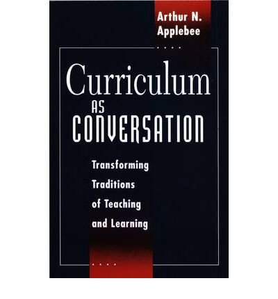by-applebee-arthur-n-author-curriculum-as-conversation-transforming-traditions-of-teaching-and-learn