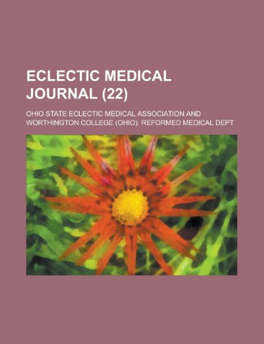 Eclectic Medical Journal (Volume 22)