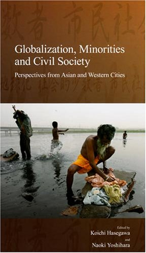 Globalization, Minorities and Civil Society: Perspectives from Asian and Western Cities (Stratification and Inequality S