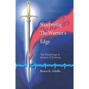 Sharpening the warrior's edge
