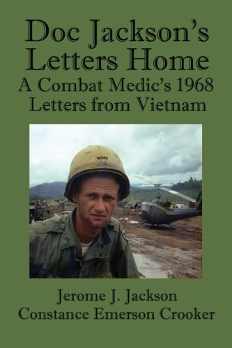 Doc Jackson's Letters Home: A Combat Medic's 1968 Letters from Vietnam