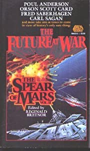 SPEAR OF MARS (The Future at War) by Poul Anderson, Orson Scott Card, Fred Saberhagen and Carl Sagan