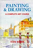 img - for Painting and Drawing a Complete Art Course book / textbook / text book