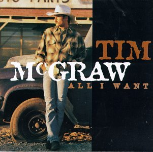 Tim Mcgraw - All I Want/Not a Moment Too Soon - Zortam Music
