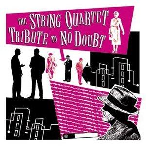 String Quartet Tribute To No Doubt