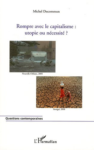 Rompre avec le Capitalisme Utopie Ou Necessite