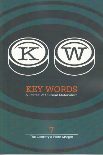 Key Words 7 2009: A Journal of Cultural Materialism (the Century's Wide Margin)