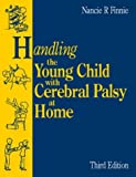 Handling the Young Child with Cerebral Palsy at Home