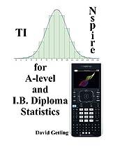 TI-Nspire for A-level and I.B. Diploma Statistics