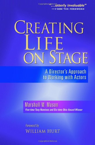 Creating Life on Stage: A Director's Approach to Working...