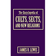 The Encyclopedia of Cults, Sects, and New Religions