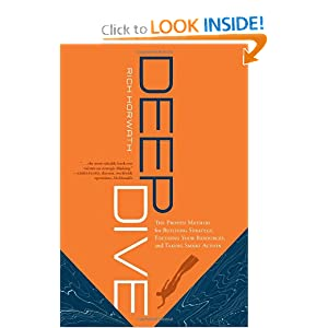Deep Dive: The Proven Method for Building Strategy, Focusing Your Resources, and Taking Smart Action